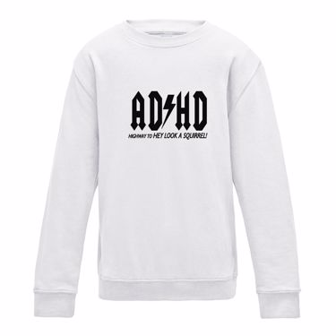 Picture of Adhd Highyway To Hey Look A Squirrel Girls Sweatshirt