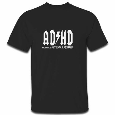 Picture of Adhd Highyway To Hey Look A Squirrel Mens Tshirt