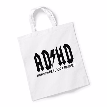 Picture of Adhd Highyway To Hey Look A Squirrel Reusable Bag For Life