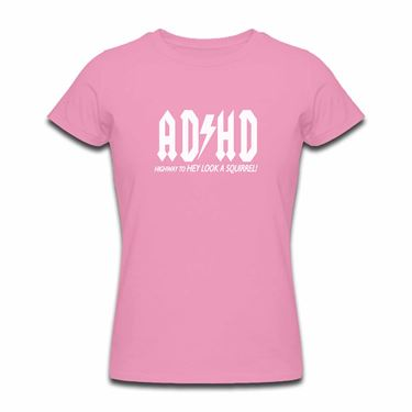 Picture of Adhd Highyway To Hey Look A Squirrel Womens Tshirt