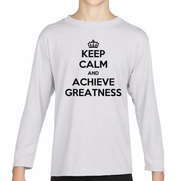 Picture of Keep Calm And Achieve Greatness Girls Long Sleeve Tshirt