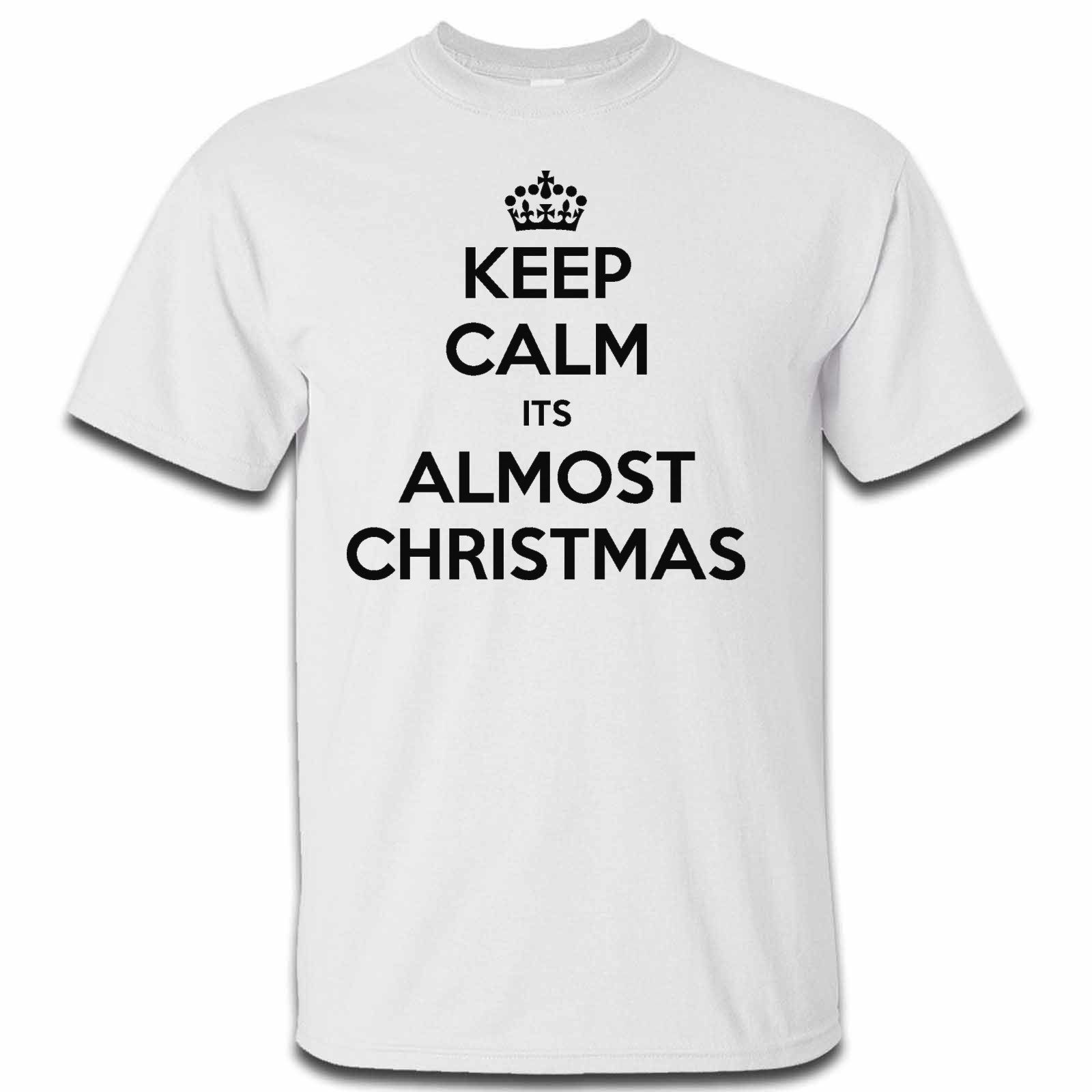 Keep Calm Its Almost Christmas Mens Tshirt. Available in many ...
