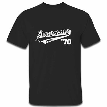 Picture of Awesome Since Year 70 1970 Birthday Anniversary Mens Tshirt
